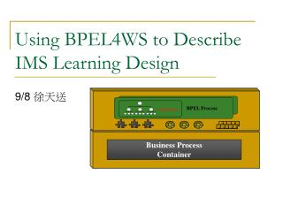 Using BPEL4WS to Describe IMS Learning Design