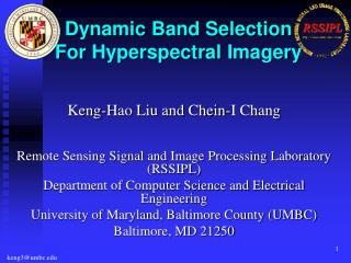 Keng-Hao Liu and Chein-I Chang Remote Sensing Signal and Image Processing Laboratory (RSSIPL)