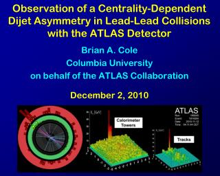 Brian A. Cole Columbia University on behalf of the ATLAS Collaboration December 2, 2010