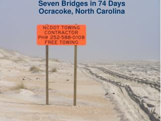 Seven Bridges in 74 Days  Ocracoke, North Carolina