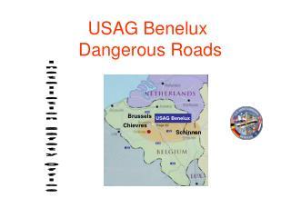 USAG Benelux  Dangerous Roads
