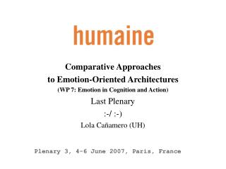 Comparative Approaches  to Emotion-Oriented Architectures (WP 7: Emotion in Cognition and Action)