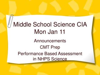 Middle School Science CIA  Mon Jan 11
