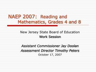 NAEP 2007:  Reading and     Mathematics, Grades 4 and 8