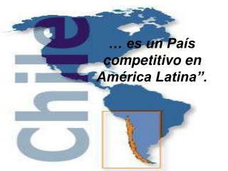 "… es un País competitivo en América Latina""."