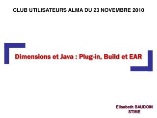 Dimensions et Java : Plug-in, Build et EAR