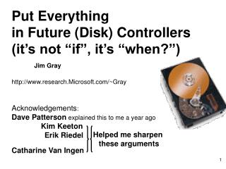 Put Everything  in Future Disk Controllers it s not  if , it s  when   Jim Gray  research.Microsoft