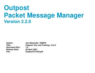 Author:		Jim Oberhofer  KN6PE Title:		Outpost Tour and Training, v2.2.0 Document Rev:	1.0