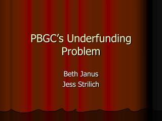 PBGC's Underfunding Problem