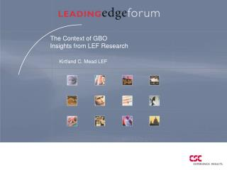 The Context of GBO  Insights from LEF Research