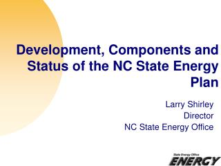 Development, Components and Status of the NC State Energy Plan
