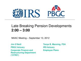 Late Breaking Pension Developments 2:00 � 3:00 MAAC Meeting � September 13, 2012