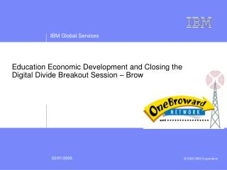 Education Economic Development and Closing the Digital Divide Breakout Session � Broward Workshop