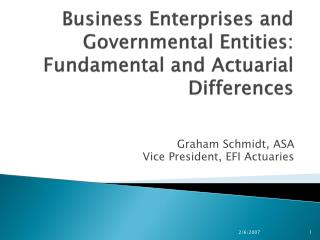 Business Enterprises and Governmental Entities: Fundamental and Actuarial Differences