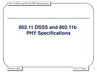 802.11 DSSS and 802.11b  PHY Specifications