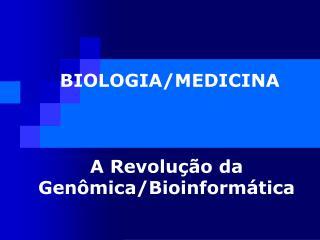 BIOLOGIA/MEDICINA