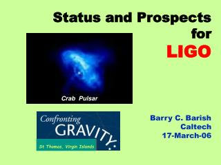 Status and Prospects  for LIGO Barry C. Barish Caltech 17-March-06