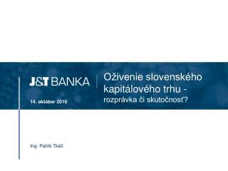Oživenie slovenského kapitálového trhu - rozprávka či skutočnosť?