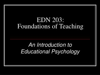 EDN 203:  Foundations of Teaching