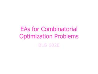 EAs for Combinatorial Optimization Problems