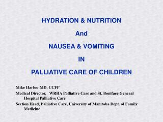 HYDRATION  NUTRITION And NAUSEA  VOMITING IN  PALLIATIVE CARE OF CHILDREN