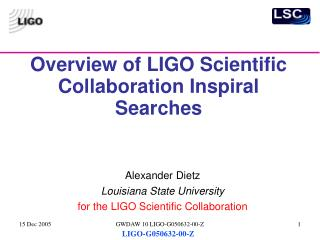 Overview of LIGO Scientific Collaboration Inspiral Searches