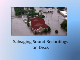 Salvaging Sound Recordings on Discs