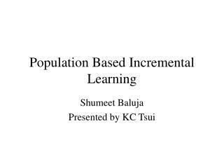 Population Based Incremental Learning