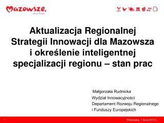 Małgorzata Rudnicka Wydział Innowacyjności Departament Rozwoju Regionalnego