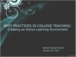 BEST PRACTICES IN COLLEGE TEACHING: Creating an Active Learning Environnent