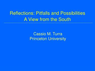 Reflections: Pitfalls and Possibilities A View from the South