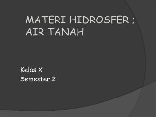 MATERI HIDROSFER ; AIR TANAH