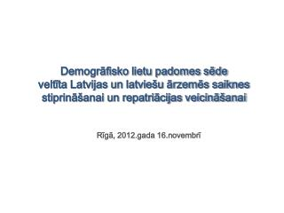 Rīgā, 2012.gada 16.novembrī