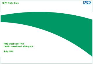 NHS West Kent PCT Health investment slide pack July 2010