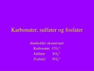 Karbonater, sulfater og fosfater