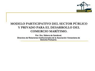 MODELO PARTICIPATIVO DEL SECTOR PÚBLICO Y PRIVADO PARA EL DESARROLLO DEL COMERCIO MARÍTIMO.