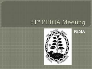 51 st  PIHOA Meeting