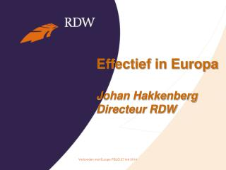 Effectief in Europa Johan Hakkenberg Directeur RDW