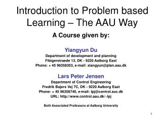 Introduction to Problem based Learning � The AAU Way