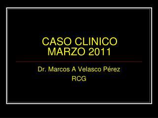 CASO CLINICO MARZO 2011
