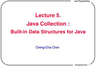 Lecture 5.  Java Collection : Built-in Data Structures for Java