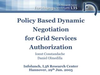 Policy Based Dynamic Negotiation for Grid Services Authorization