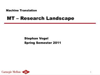 Machine Translation MT – Research Landscape