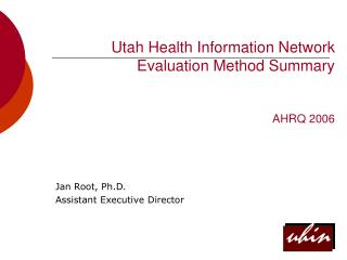 Utah Health Information Network Evaluation Method Summary AHRQ 2006