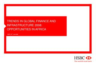TRENDS IN GLOBAL FINANCE AND INFRASTRUCTURE 2008: OPPORTUNITIES IN AFRICA