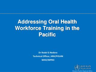 Addressing Oral Health Workforce Training in the Pacific