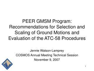 Jennie Watson-Lamprey COSMOS Annual Meeting Technical Session November 9, 2007