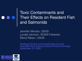 Toxic Contaminants and  Their Effects on Resident Fish and Salmonids