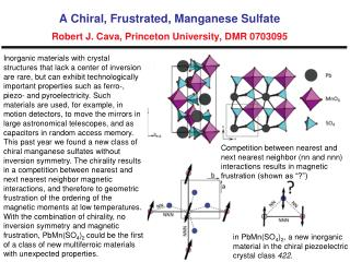 A Chiral, Frustrated, Manganese Sulfate Robert J. Cava, Princeton University, DMR 0703095