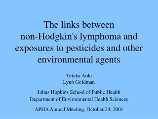 Yutaka Aoki Lynn Goldman Johns Hopkins School of Public Health